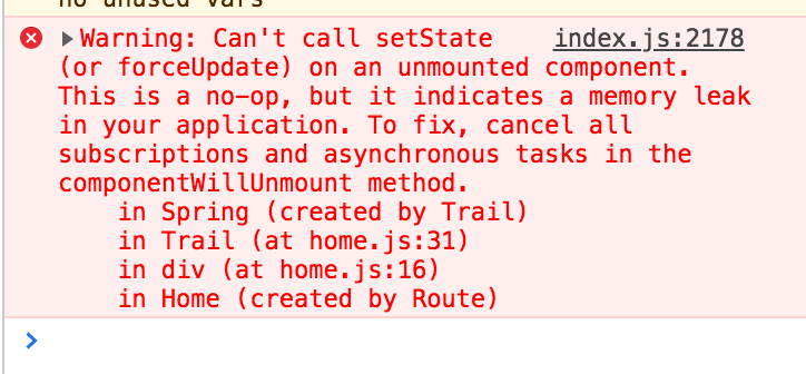 """A Chrome error message: """"Warning: Can't call setState on an unmounted component""""."""